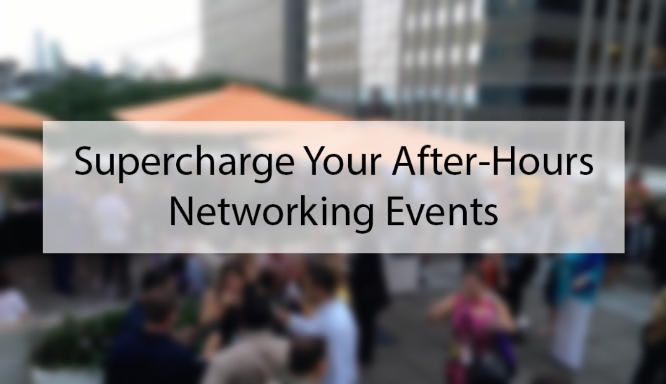 Supercharge Your After-Hours Networking Event