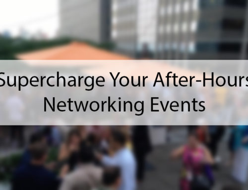 Supercharge Your After-Hours Networking Events