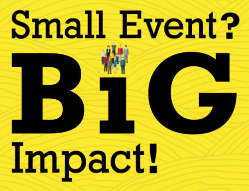 Small Event? Big Impact!